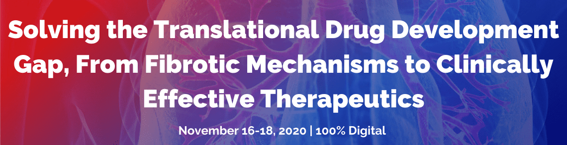 Title banner that reads: Solving the translational drug development gap, From fibrotic mechanisms to clinically effective therapeutics